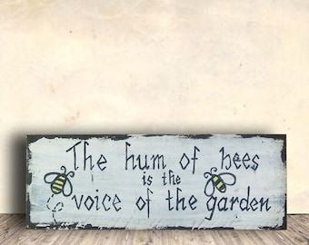 Bee Sign - Bee Decor - Garden Sign - Garden Decor - The Hum of Bees Sign - Birthday Gift - Father's Day Gift
