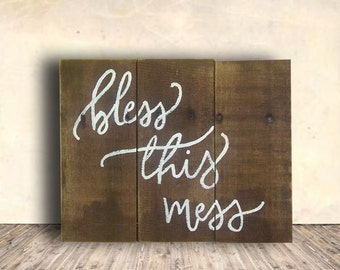 Christian Signs - Prayer Sign - Christian Home Decor - Bless the Mess - Bless This Mess Sign - Housewarming Gift - Birthday Day Gift