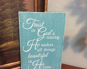 Trust in God's timing, He makes all things beautiful in His time