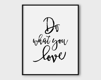 Do what you love, printable poster, handwritten print, typography print, printable quote, wall decor, typography poster