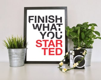Finish What You Started - Minimalist Typography Poster Print - Motivation, gamer poster print. video game. Inspirational poster