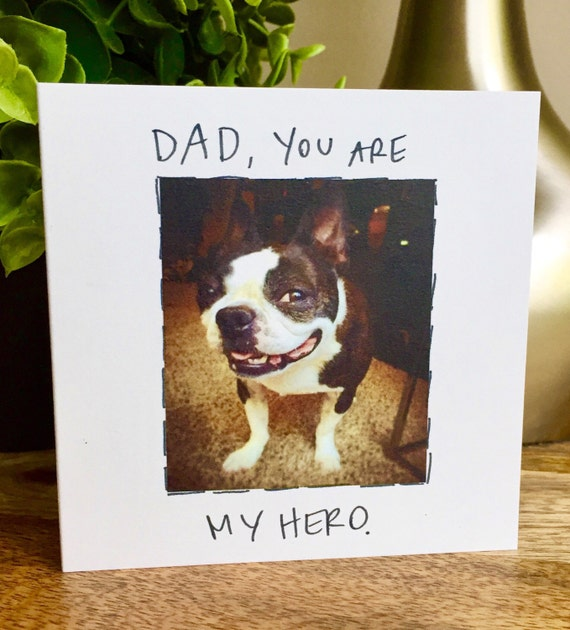 Father's day card from dog, You're my hero, #1 Dad, Father's Day Card from the dog, Dog Dad Card, Dog Father's Day, Boston Terrrier Card