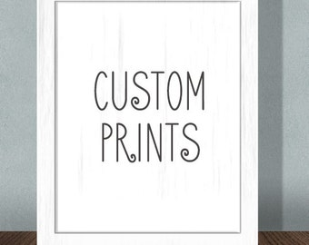 Customize Your Own Print!