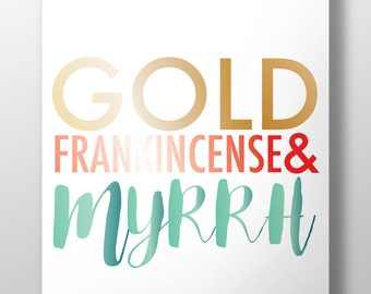 Gold Frankincense and myrrh,Typogrphy print,Christian Christmas,Wise men gifts, wise men seek him,gold,frankincense,myrrh,Christmas,#LL172
