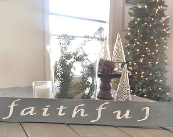 Faithful Sign, Inspirational Sign, Faithful, Dark Gray and White