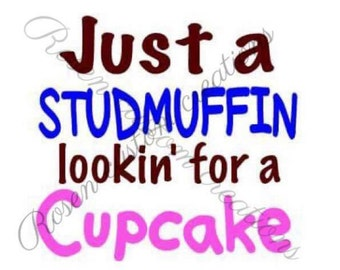 Just a Studmuffin looking for a Cupcake