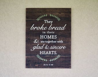 Farmhouse Decor, Broke Bread Sign, Acts 2:46 Wood Sign Kitchen Pallet Decor They Broke Bread In Their Homes Bible Verse sign Religious Sign