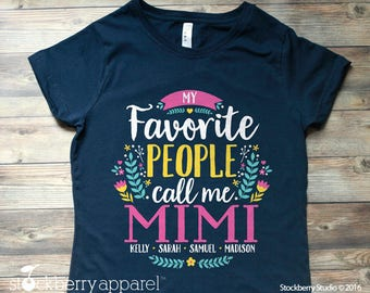 My Favorite People Call Me Mimi Shirt - mothers day from daughter - Mimi Birthday Gift - Shirt with Grandkids Names - mothers day from son