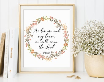 Joshua 24:15, As For Me And My House, Printable, Bible Printable, Printable Bible Art, Scripture Decor, Christian Art Print, Scripture Quote