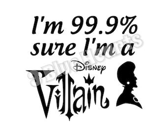I'm 99.9 sure I'm a Disney Villain svg dxf pdf studio jpg, Lady Tremine, Cinderella