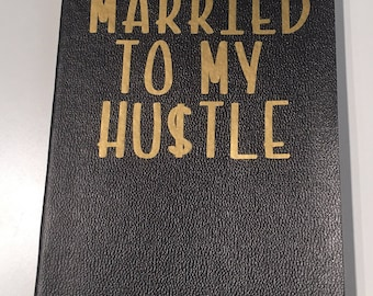 Married to my hustle notebook/journal/idea book