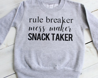 "Kids ""Rule Breaker, Mess Maker, Snack Taker"" Sweatshirt, Tee"