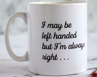 Left Hander's mug - gift for friend - left handed - gift for best friend - witty gift - birthday gift for friend - gift for family - funny