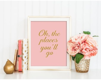Pink Gold Glitter Nursery decor Oh the Places You'll Go Nursery Wall Art Inspirational Motivational Print Girls room decor Travel quote