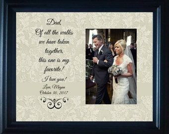 Father of the Bride  Dad of all the walks this one  Persononalized Wedding Gift Frame