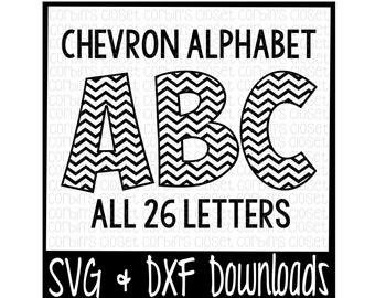 Chevron Alphabet * Chevron Pattern Cut File - DXF & SVG Files - Silhouette Cameo, Cricut