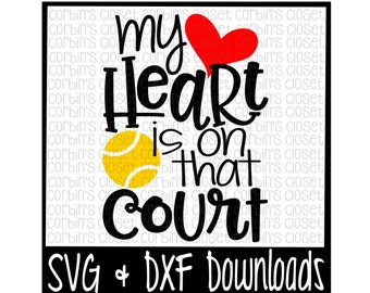 Tennis Mom SVG * Tennis SVG * My Heart Is On That Court Cut File - dxf & SVG Files - Silhouette Cameo, Cricut