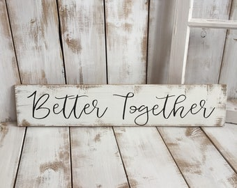 Better Together | Wooden Sign | Home Décor | Anniversary Gift