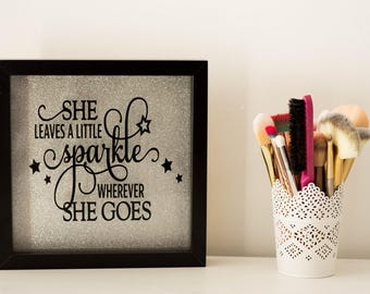 She leaves a little sparkle wherever she goes. Cute Pretty vinyl sticker deep box frame. Perfect gift present for someone!