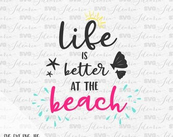 Life is better at the beach, sunglasses svg, summer svg, beach svg, sea svg, flip flop svg, lake svg, flamingo svg, watermelon svg, seashell