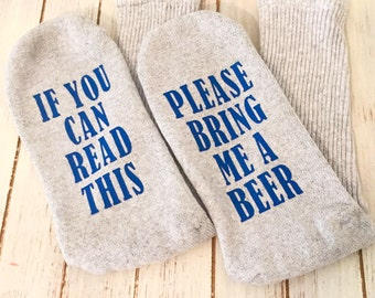 If You Can Read This Socks - Bring Me Beer Socks - Socks With Words on Bottom - Gifts for Him - Valentine's Day Gifts  - Gifts For Husband