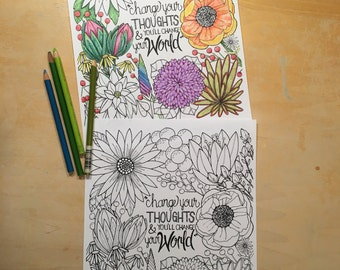 Flower Coloring Page - Change Your Thoughts and You'll Change Your World - Digital Download - Printable Adult Coloring Page - Colouring Page