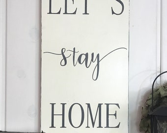 "Let's stay home | rustic wall decor | home sign | home decor sign | farmhouse decor | fixer upper decor | 24"" x 11.25"""