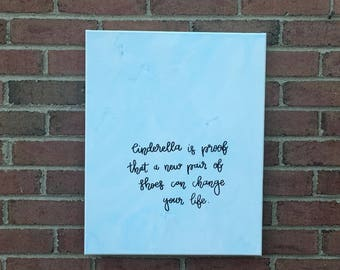 Cinderella is proof that a new pair of shoes can change your life // blue watercolor canvas // 16x20
