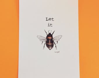 Let it bee - special edition bee print, bumblebee, bee art, insect art, love bees, bee print, insect print