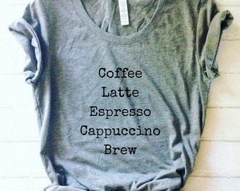 Coffee List Shirt   Coffee Latte Espresso Cappuccino Brew   FREE SHIPPING Brunch Inspirational Quote Shirt  Womens Fashion