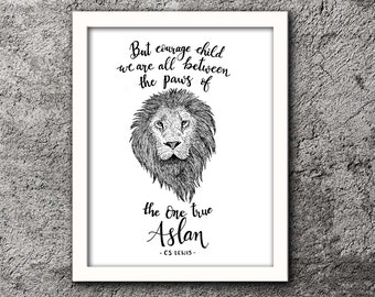 But Courage Child- C.SLewis quote- Narnia , Pen and Ink Sketch, Hand lettered
