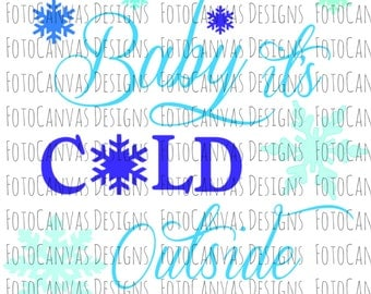 Baby It's Cold Outside, SVG, Christmas, Winter, Design, JPEG, Cutting File, Silhouette Cameo, Cricut, Cutting Machine