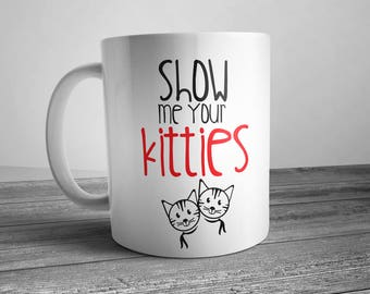 show me your kitties, getting meowied, kitty mug, cat lover gift, cat mug, cat gifts, cats meow, i'm getting meowied, im getting meowied mug