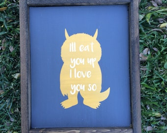 Where The Wild Things Are // I'll Eat You Up I Love You So // I Love You So // Kid Decor // Wild Things // Monster // Nursery Decor