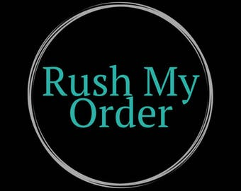 Rush my order-24-48hours, READ description