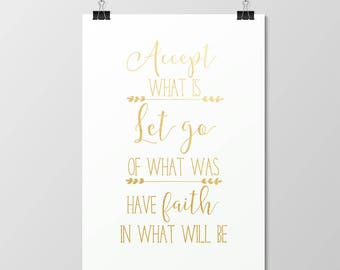 Accept What Is, Let Go // Foil Print // Gold // Real // Handmade // Poster // Wall Art // Decor // Motivational // Inspirational // Faith