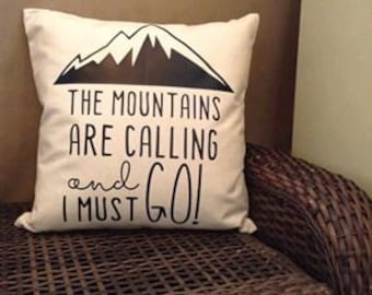 The Mountains are Calling and I Must Go- pillowcase
