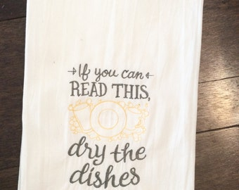 Embroidered Tea Towel - If you can read this, dry the dishes