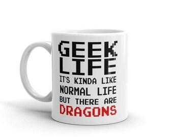 Geek Life Mug | Gamer Mug | Funny Coffee Mug | Geek Coffee Mug | Geek Mug | Video Game Mug | Gamer | Geek | Dragons Mug | Funny Mug