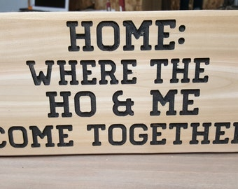 Home:  Where the ho & me come together