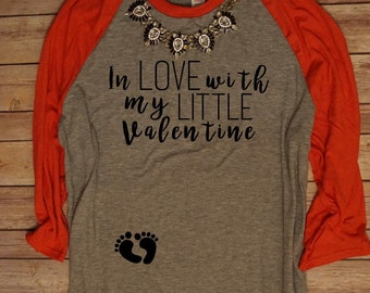 In Love With My Little Valentine Maternity Shirt, Almost due, Baby Bump, Pregnant Maternity Valentines Day Shirt, Bump's First, Valentine's