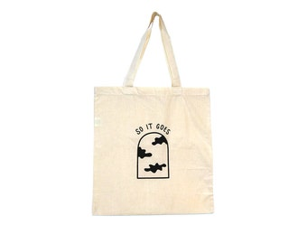 SO IT GOES handprinted silkscreen tote bag