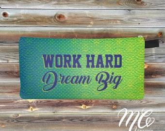 Work hard, Dream big - Pencil case