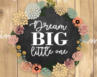Dream Big Little One INSTANT DOWNLOAD PRINT