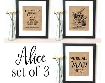 Alice in Wonderland Set of 3 Burlap Print  // Rustic Home Decor // You're entirely bonkers, white rabbit, and we're all mad here