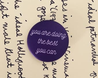 You Are Doing the Best You Can BADGE
