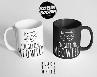 Engagement Announcement-I'm Getting Meowied Cat Coffee Mug Cup-Engagement Gift for Best Friend-Cat Mug-Wedding Planning Mug, Black and White