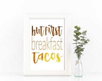 But First Breakfast Tacos, Printable, Digital Print