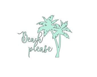 Beach Please Decal 4.5x6
