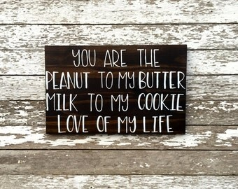 "Hand Painted ""You Are the Peanut to my Butter..."" Stained Wood Sign"